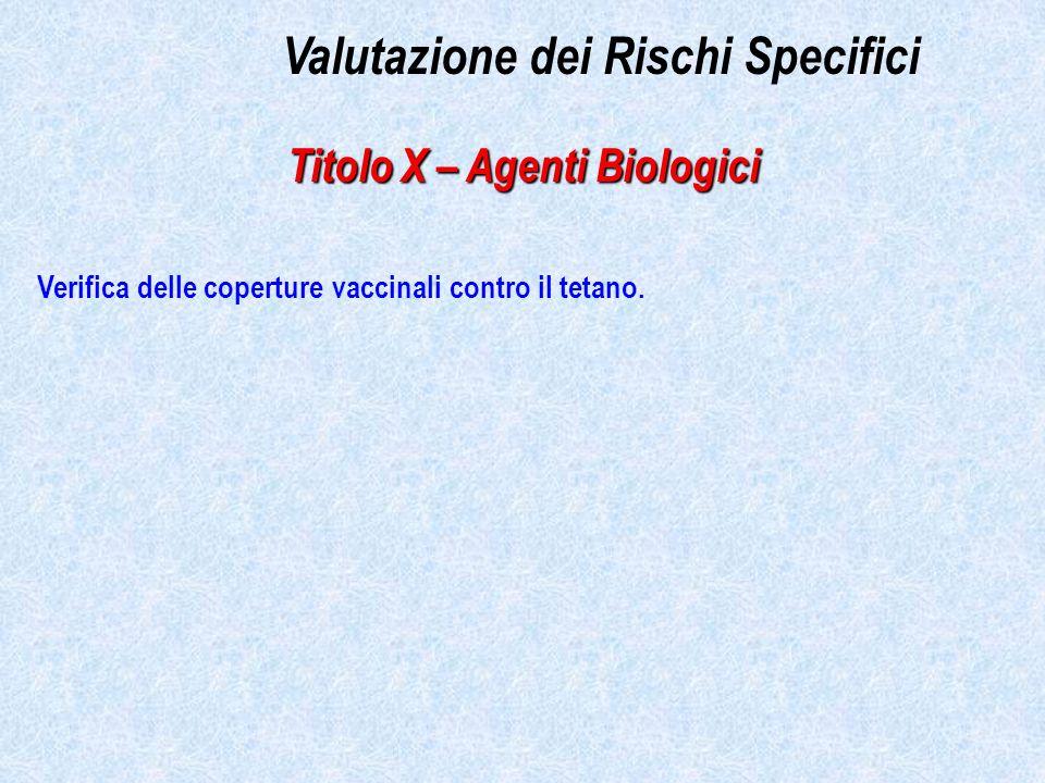 Valutazione dei Rischi Specifici Titolo X – Agenti Biologici Verifica delle coperture vaccinali contro il tetano.