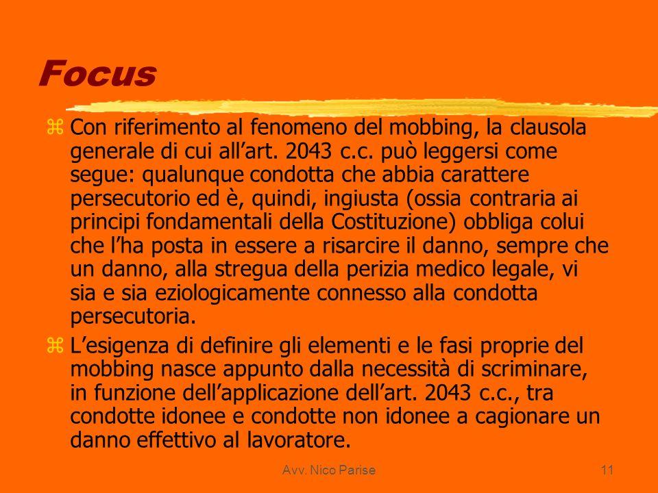 Avv. Nico Parise11 Focus zCon riferimento al fenomeno del mobbing, la clausola generale di cui allart. 2043 c.c. può leggersi come segue: qualunque co