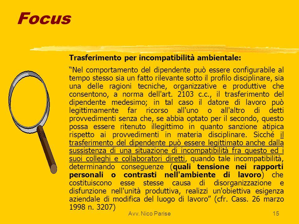 Avv. Nico Parise15 Focus z Trasferimento per incompatibilità ambientale: z Nel comportamento del dipendente può essere configurabile al tempo stesso s