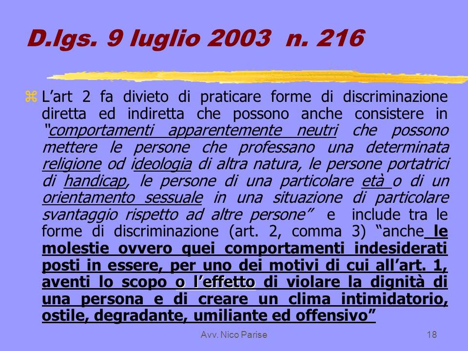 Avv. Nico Parise18 D.lgs. 9 luglio 2003 n. 216 o leffetto z Lart 2 fa divieto di praticare forme di discriminazione diretta ed indiretta che possono a