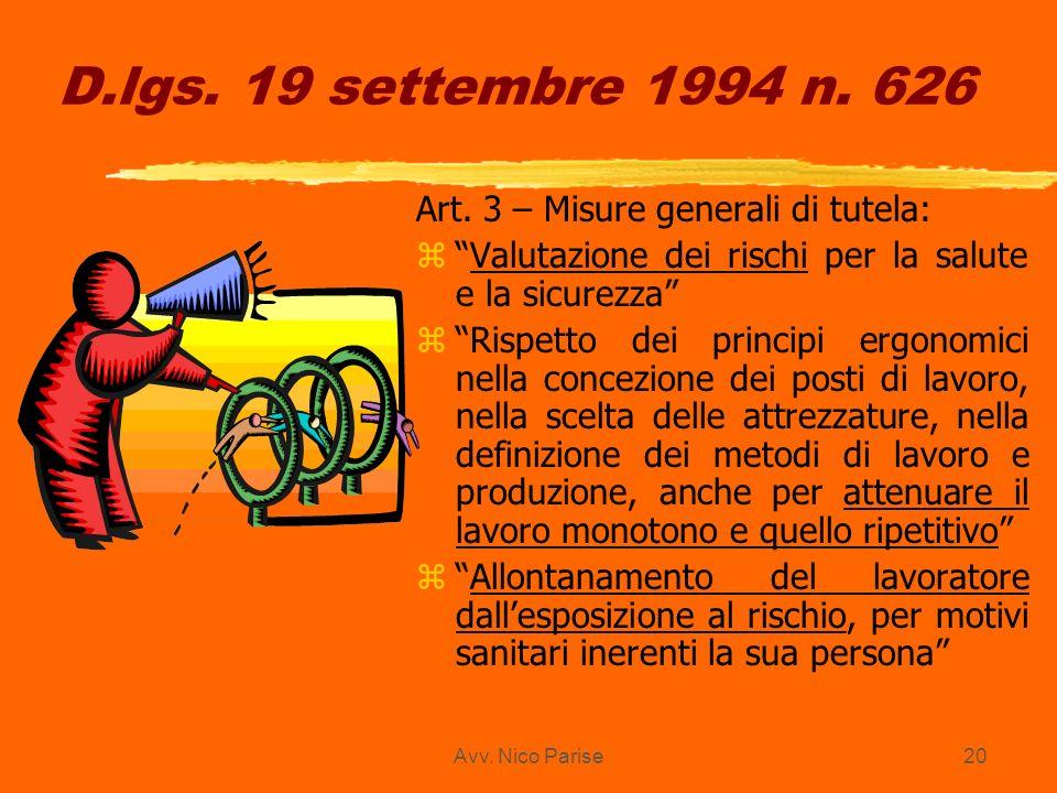 Avv. Nico Parise20 D.lgs. 19 settembre 1994 n. 626 Art. 3 – Misure generali di tutela: zValutazione dei rischi per la salute e la sicurezza z Rispetto