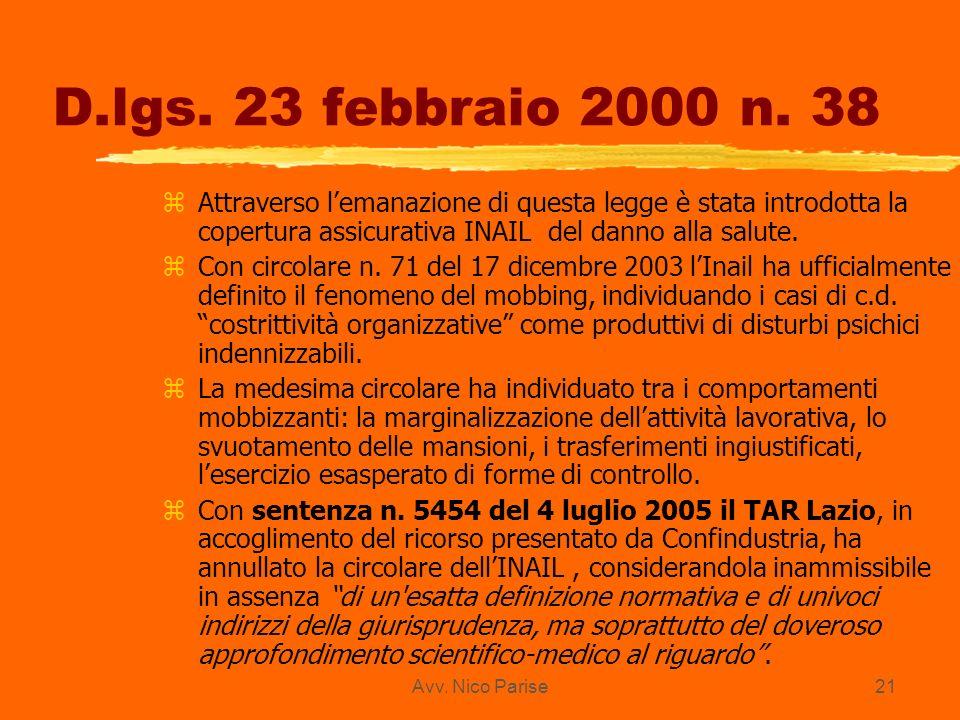 Avv. Nico Parise21 D.lgs. 23 febbraio 2000 n. 38 zAttraverso lemanazione di questa legge è stata introdotta la copertura assicurativa INAIL del danno