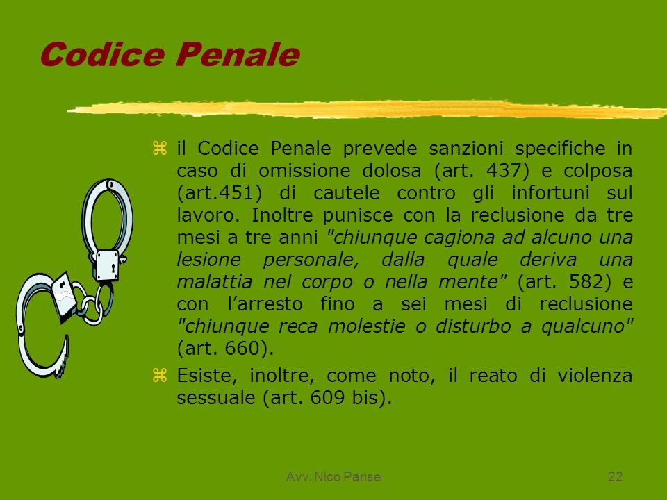 Avv. Nico Parise22 Codice Penale z il Codice Penale prevede sanzioni specifiche in caso di omissione dolosa (art. 437) e colposa (art.451) di cautele