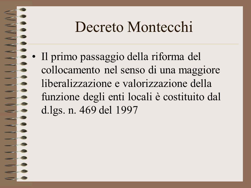 Decreto Montecchi Il primo passaggio della riforma del collocamento nel senso di una maggiore liberalizzazione e valorizzazione della funzione degli e