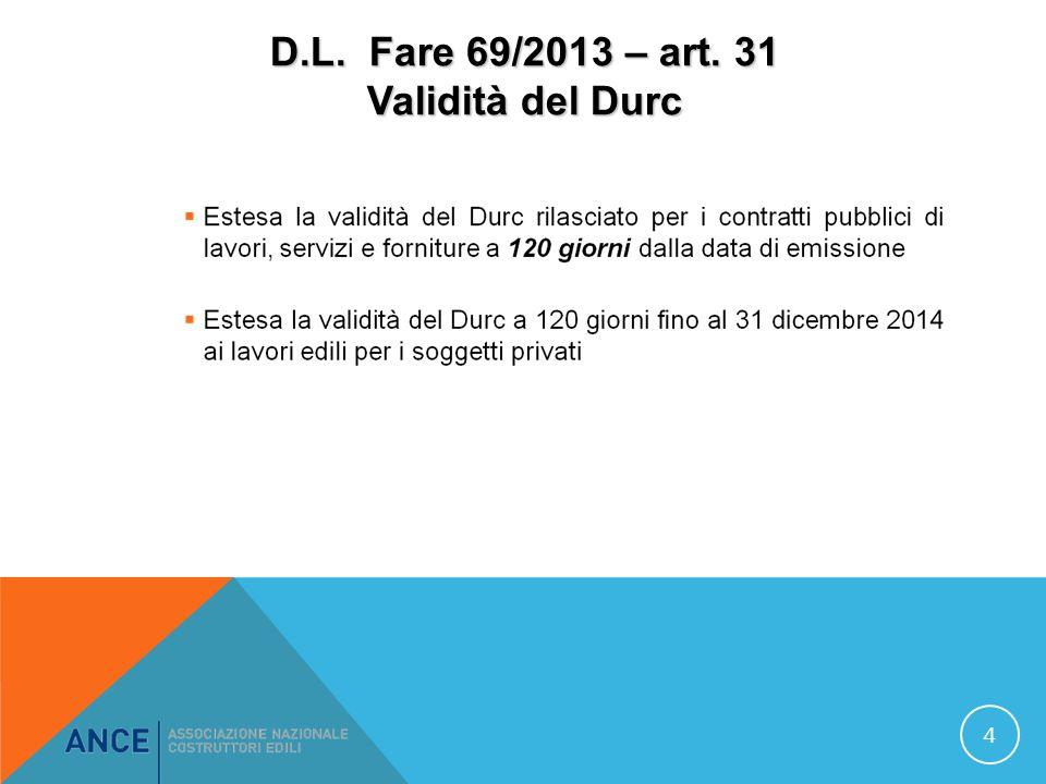 D.L. Fare 69/2013 – art. 31 Validità del Durc per appalti diversi 5