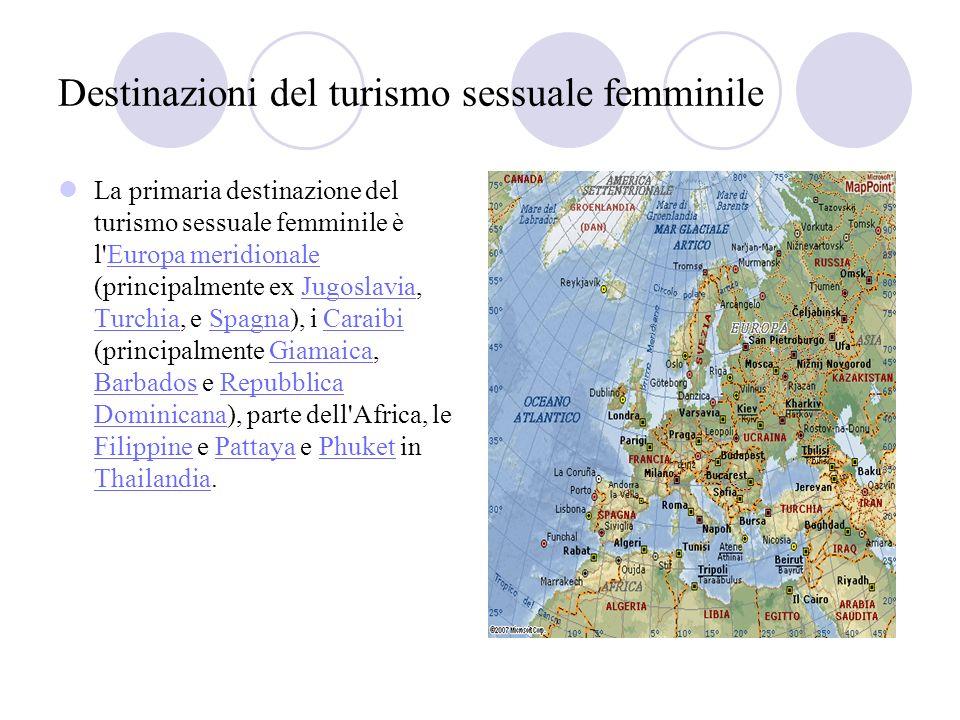 Destinazioni del turismo sessuale femminile La primaria destinazione del turismo sessuale femminile è l'Europa meridionale (principalmente ex Jugoslav