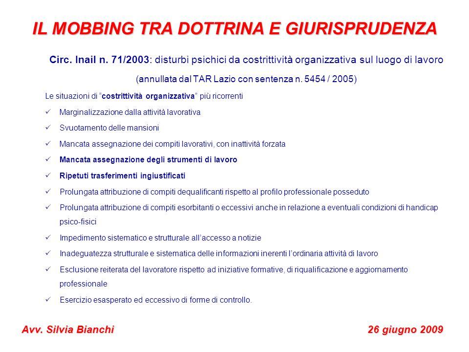 Circ. Inail n. 71/2003: disturbi psichici da costrittività organizzativa sul luogo di lavoro (annullata dal TAR Lazio con sentenza n. 5454 / 2005) Le