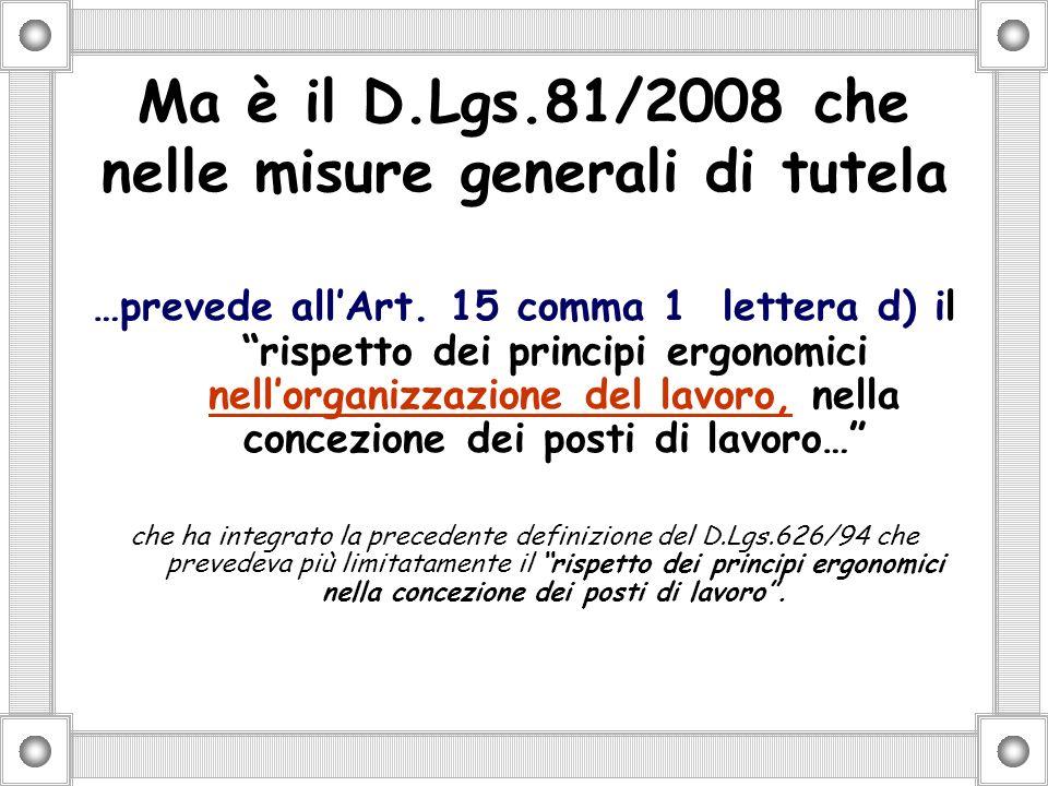 Ma è il D.Lgs.81/2008 che nelle misure generali di tutela …prevede allArt.