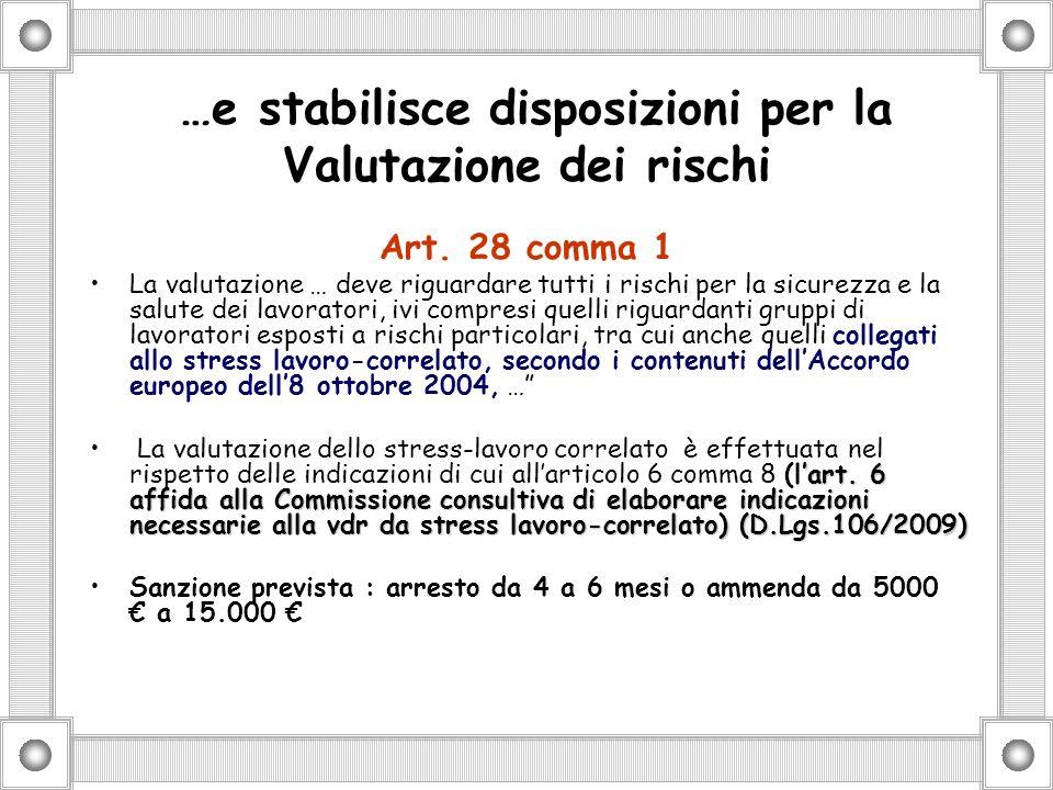 …e stabilisce disposizioni per la Valutazione dei rischi Art.