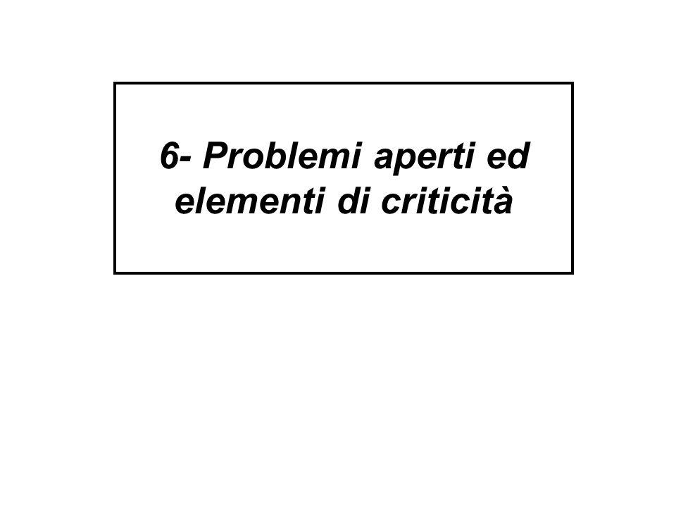 6- Problemi aperti ed elementi di criticità