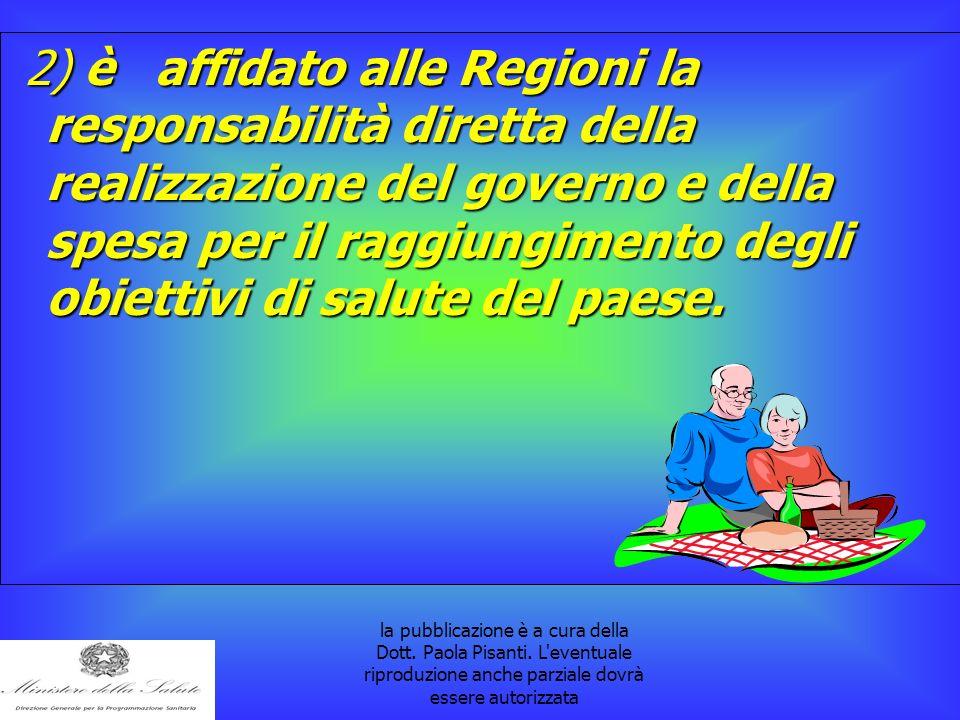 la pubblicazione è a cura della Dott. Paola Pisanti. L'eventuale riproduzione anche parziale dovrà essere autorizzata 2) è affidato alle Regioni la re