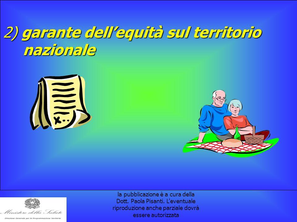 la pubblicazione è a cura della Dott. Paola Pisanti. L'eventuale riproduzione anche parziale dovrà essere autorizzata 2) garante dellequità sul territ