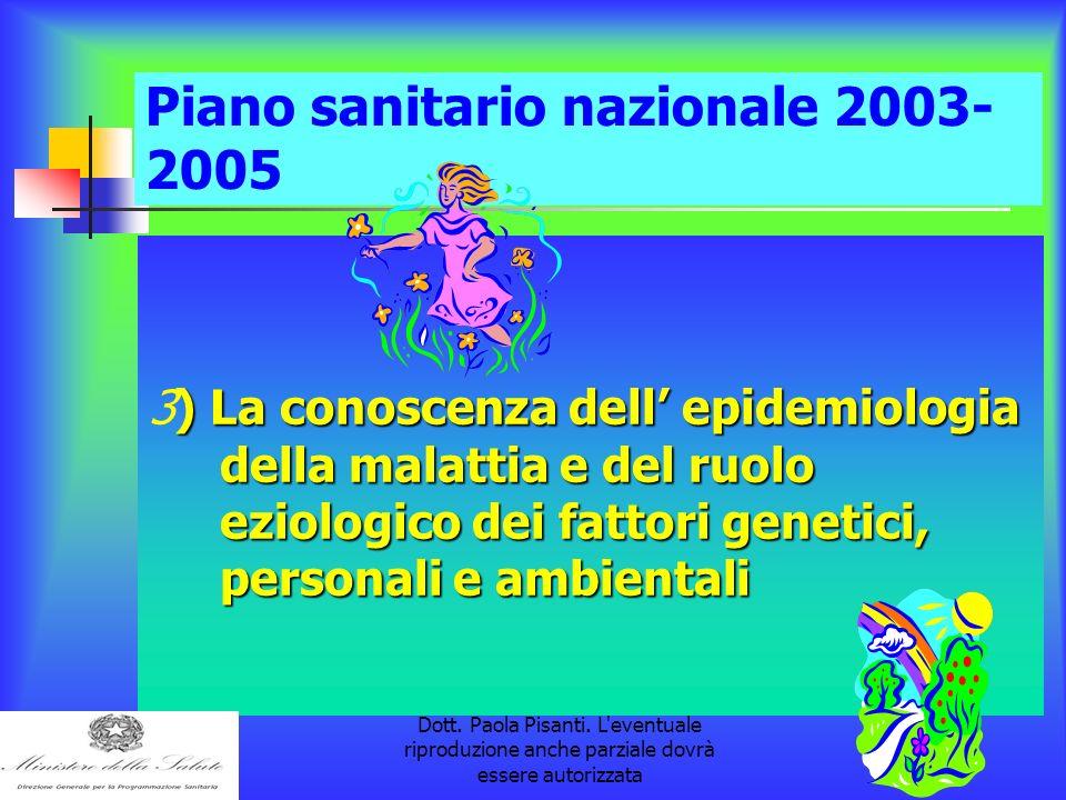 la pubblicazione è a cura della Dott. Paola Pisanti. L'eventuale riproduzione anche parziale dovrà essere autorizzata Piano sanitario nazionale 2003-