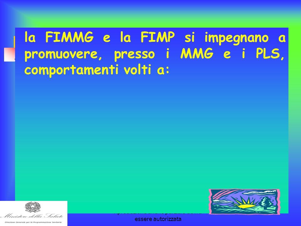 la pubblicazione è a cura della Dott. Paola Pisanti. L'eventuale riproduzione anche parziale dovrà essere autorizzata la FIMMG e la FIMP si impegnano
