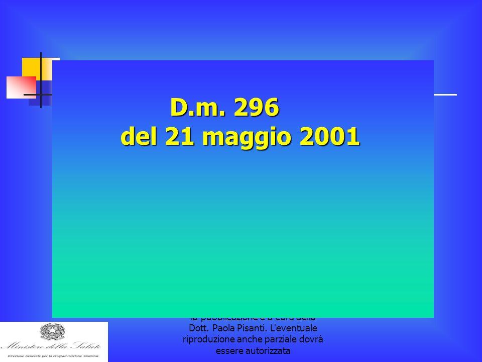 la pubblicazione è a cura della Dott. Paola Pisanti. L'eventuale riproduzione anche parziale dovrà essere autorizzata D.m. 296 del 21 maggio 2001 del