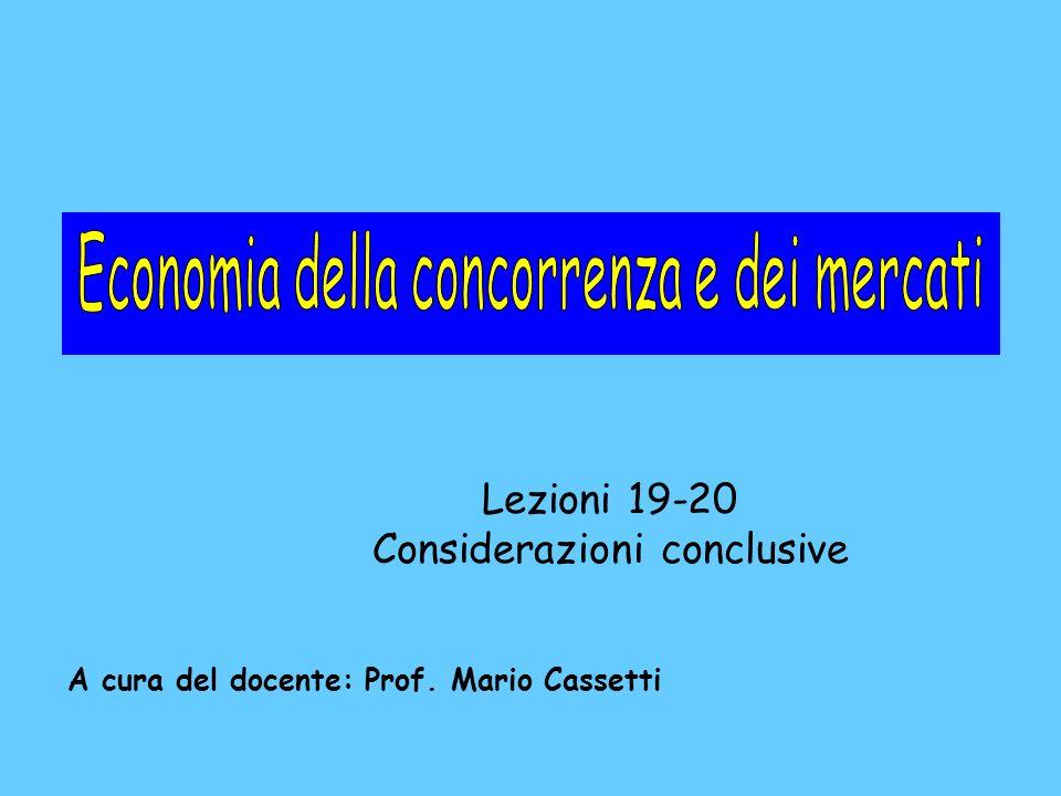 Lezioni 19-20 Considerazioni conclusive A cura del docente: Prof. Mario Cassetti