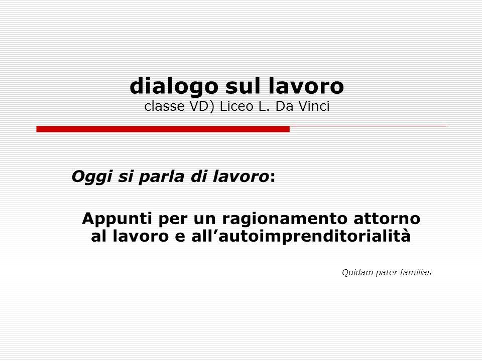 dialogo sul lavoro classe VD) Liceo L.