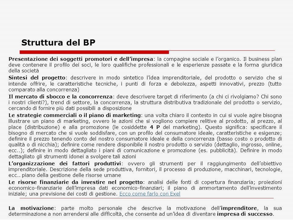 Struttura del BP Presentazione dei soggetti promotori e dellimpresa: la compagine sociale e lorganico.