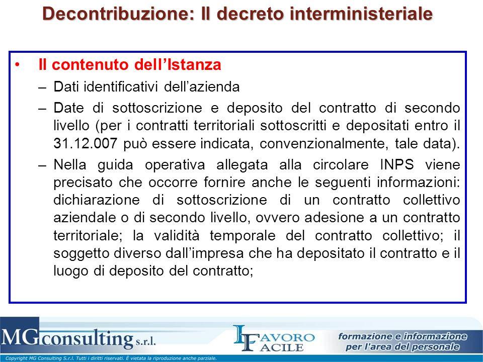 Decontribuzione: Il decreto interministeriale Il contenuto dellIstanza –Dati identificativi dellazienda –Date di sottoscrizione e deposito del contrat