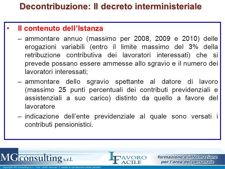 Decontribuzione: Il decreto interministeriale Il contenuto dellIstanza –ammontare annuo (massimo per 2008, 2009 e 2010) delle erogazioni variabili (en