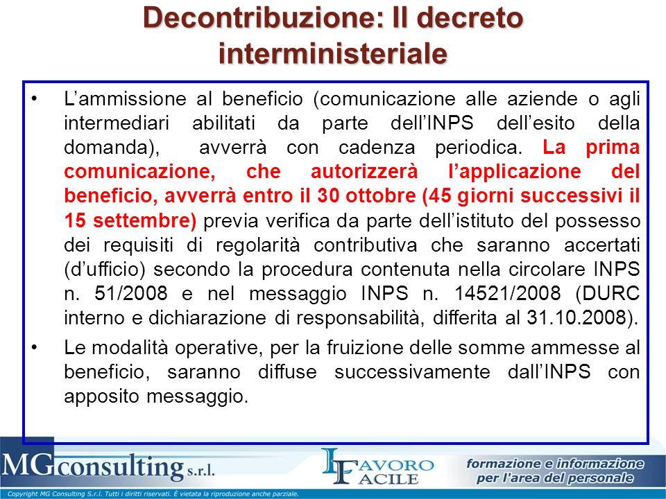 Decontribuzione: Il decreto interministeriale Lammissione al beneficio (comunicazione alle aziende o agli intermediari abilitati da parte dellINPS dellesito della domanda), avverrà con cadenza periodica.