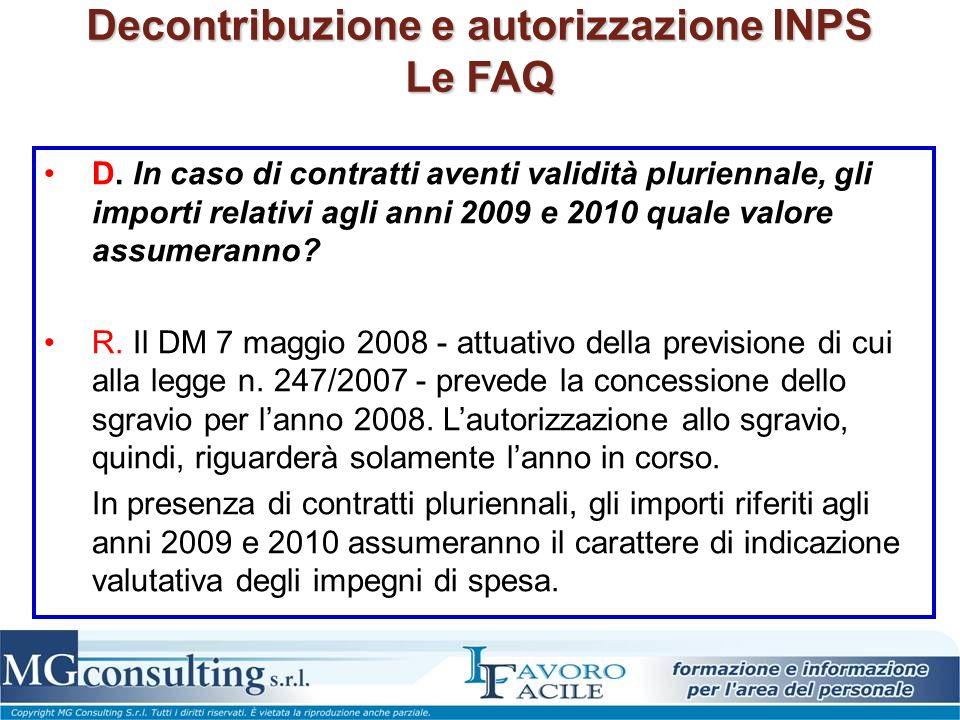 Decontribuzione e autorizzazione INPS Le FAQ D. In caso di contratti aventi validità pluriennale, gli importi relativi agli anni 2009 e 2010 quale val