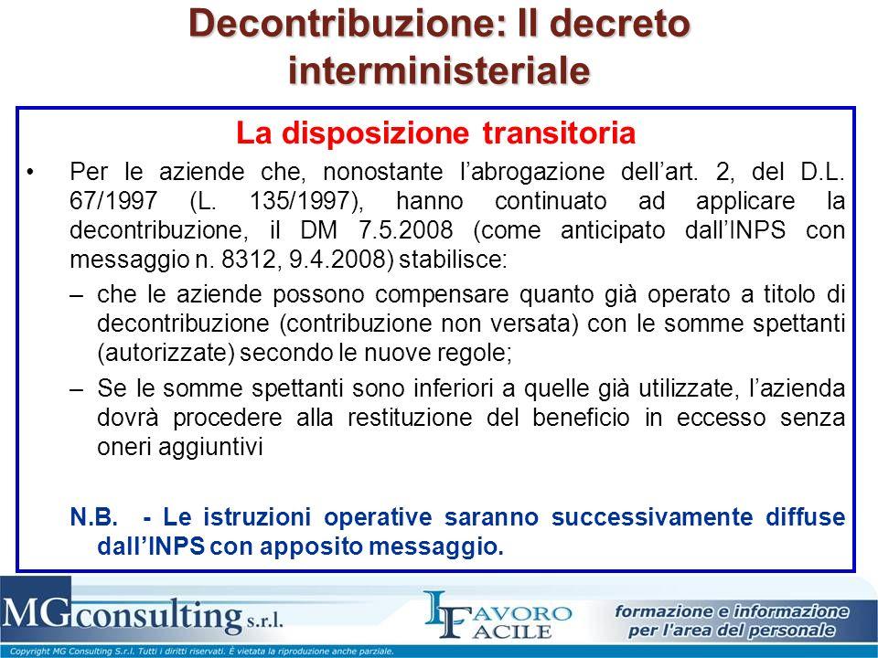 Decontribuzione: Il decreto interministeriale La disposizione transitoria Per le aziende che, nonostante labrogazione dellart. 2, del D.L. 67/1997 (L.