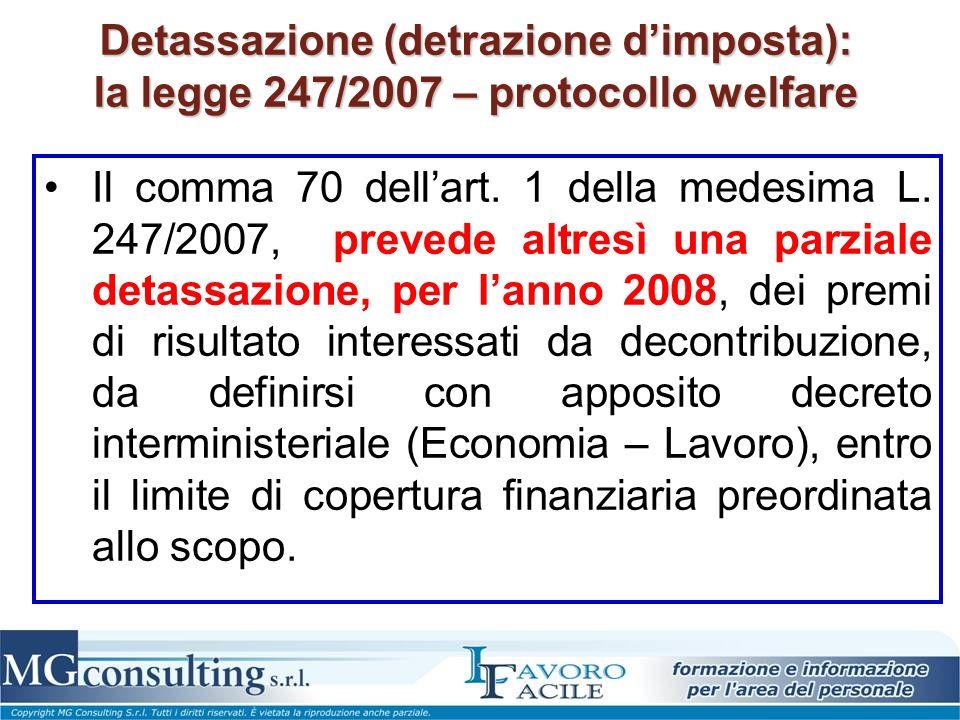 Detassazione (detrazione dimposta): la legge 247/2007 – protocollo welfare Il comma 70 dellart. 1 della medesima L. 247/2007, prevede altresì una parz