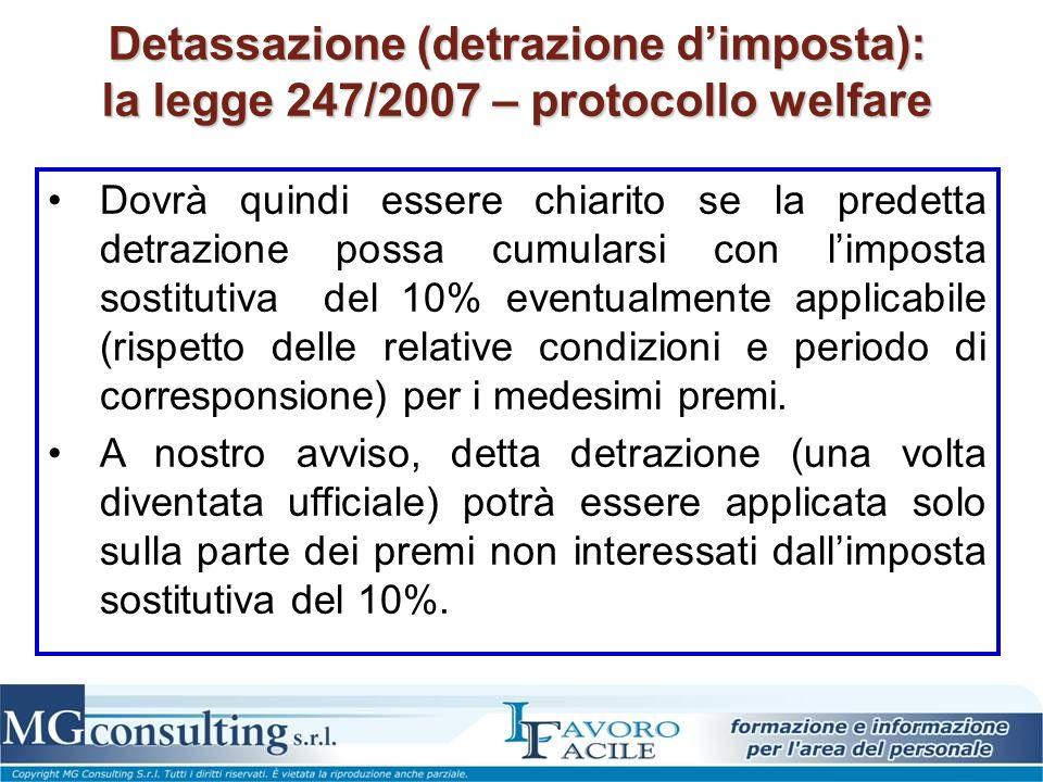 Detassazione (detrazione dimposta): la legge 247/2007 – protocollo welfare Dovrà quindi essere chiarito se la predetta detrazione possa cumularsi con