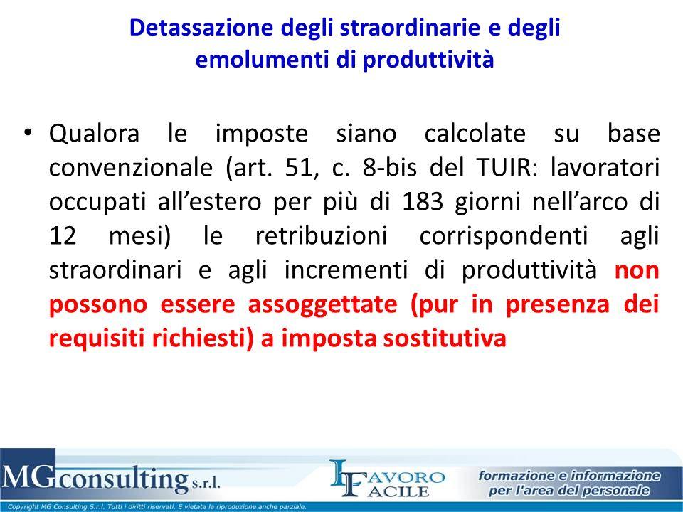 Detassazione degli straordinarie e degli emolumenti di produttività Qualora le imposte siano calcolate su base convenzionale (art. 51, c. 8-bis del TU
