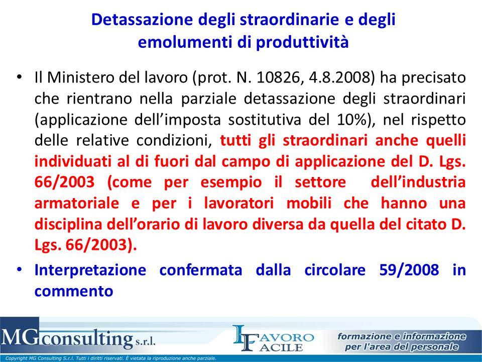 Detassazione degli straordinarie e degli emolumenti di produttività Il Ministero del lavoro (prot. N. 10826, 4.8.2008) ha precisato che rientrano nell
