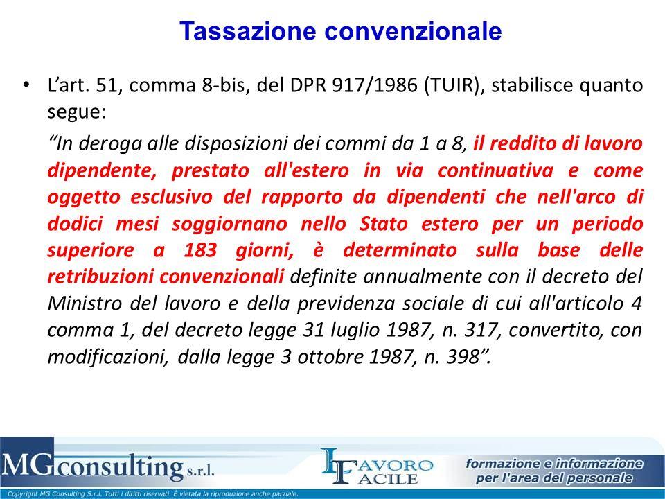 Tassazione convenzionale Lart. 51, comma 8-bis, del DPR 917/1986 (TUIR), stabilisce quanto segue: In deroga alle disposizioni dei commi da 1 a 8, il r