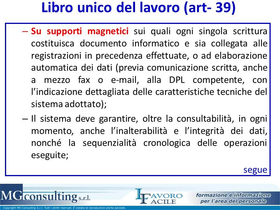 Libro unico del lavoro (art- 39) – Su supporti magnetici sui quali ogni singola scrittura costituisca documento informatico e sia collegata alle regis
