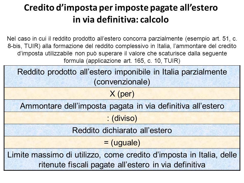 Credito dimposta per imposte pagate allestero in via definitiva: calcolo Nel caso in cui il reddito prodotto allestero concorra parzialmente (esempio art.