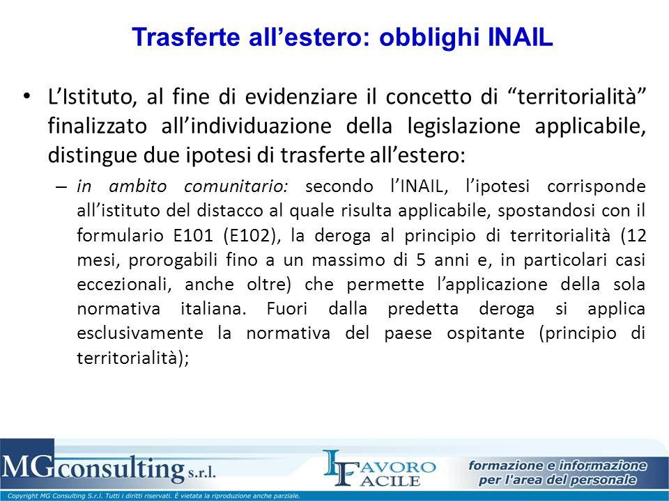 Trasferte allestero: obblighi INAIL LIstituto, al fine di evidenziare il concetto di territorialità finalizzato allindividuazione della legislazione a