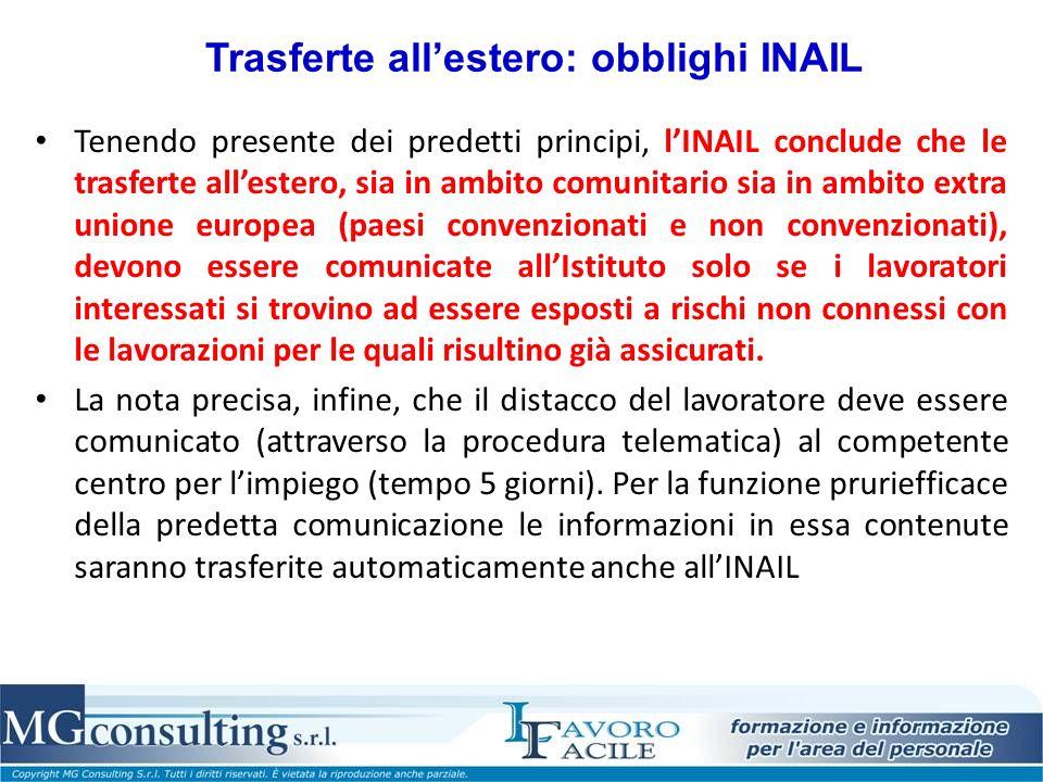 Trasferte allestero: obblighi INAIL Tenendo presente dei predetti principi, lINAIL conclude che le trasferte allestero, sia in ambito comunitario sia