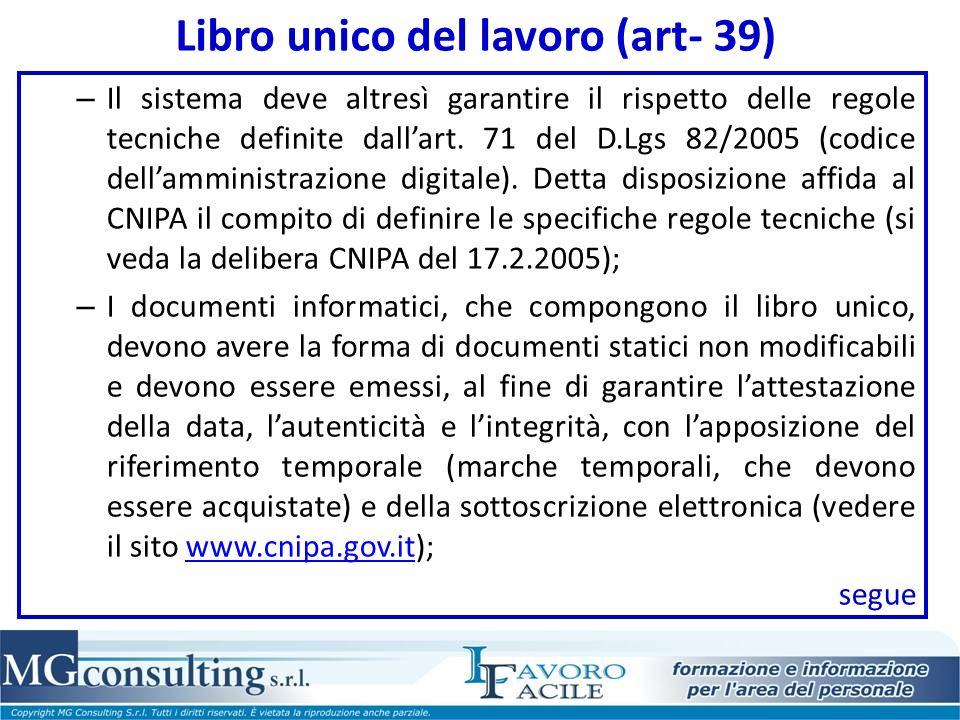 Libro unico del lavoro (art- 39) – Il sistema deve altresì garantire il rispetto delle regole tecniche definite dallart. 71 del D.Lgs 82/2005 (codice