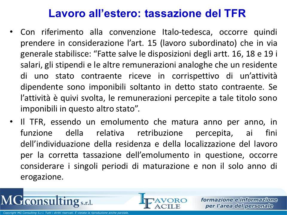Lavoro allestero: tassazione del TFR Con riferimento alla convenzione Italo-tedesca, occorre quindi prendere in considerazione lart. 15 (lavoro subord
