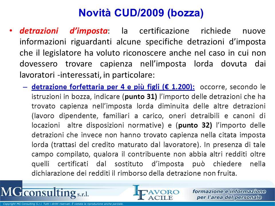 Novità CUD/2009 (bozza) detrazioni dimposta: la certificazione richiede nuove informazioni riguardanti alcune specifiche detrazioni dimposta che il le