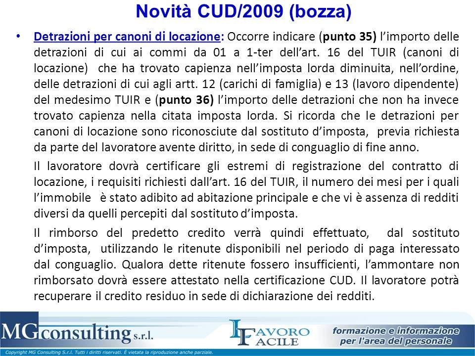 Novità CUD/2009 (bozza) Detrazioni per canoni di locazione: Occorre indicare (punto 35) limporto delle detrazioni di cui ai commi da 01 a 1-ter dellart.