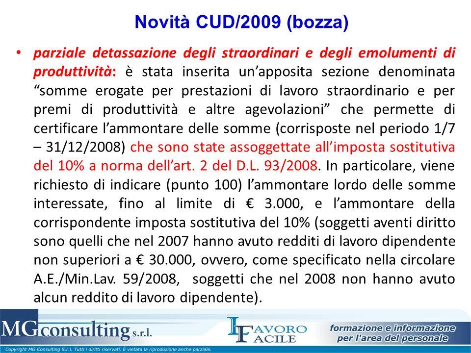 Novità CUD/2009 (bozza) parziale detassazione degli straordinari e degli emolumenti di produttività: è stata inserita unapposita sezione denominata so