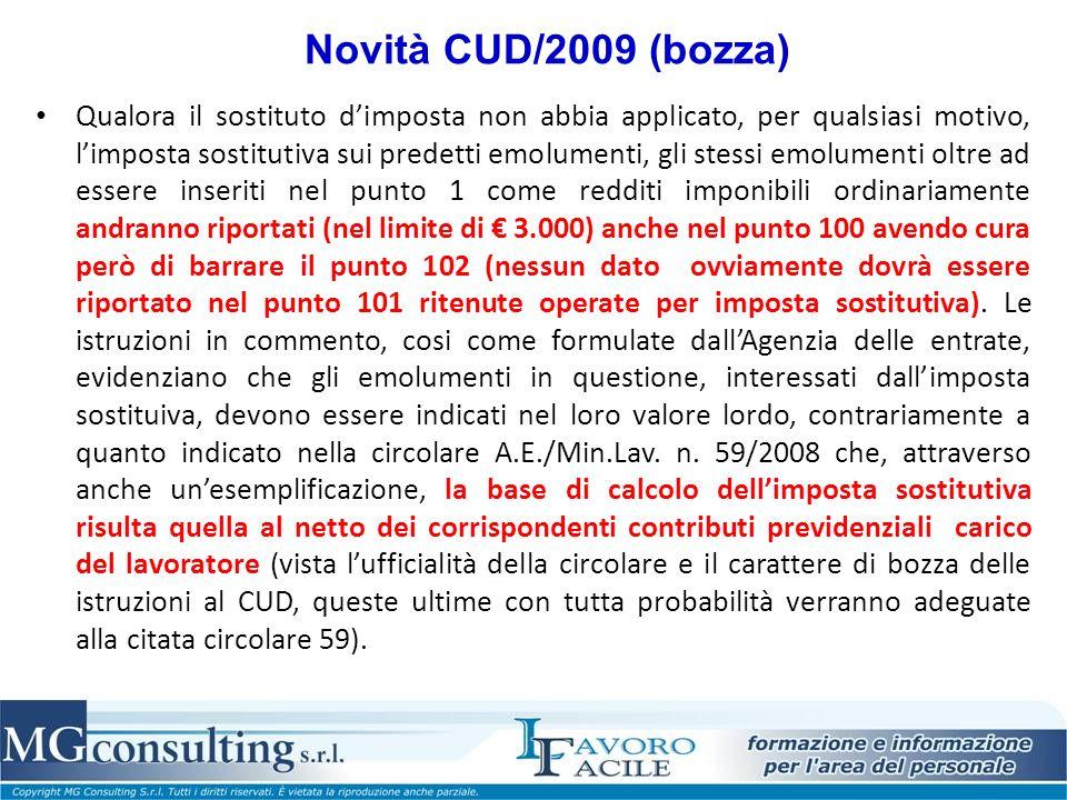 Novità CUD/2009 (bozza) Qualora il sostituto dimposta non abbia applicato, per qualsiasi motivo, limposta sostitutiva sui predetti emolumenti, gli ste