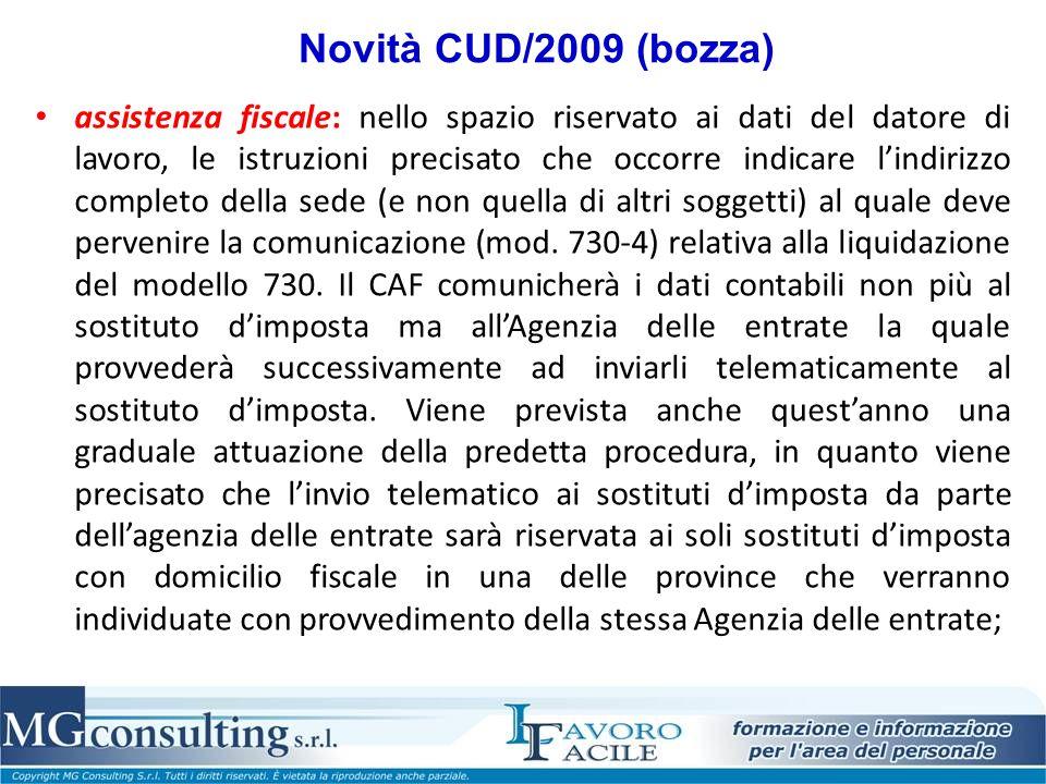 Novità CUD/2009 (bozza) assistenza fiscale: nello spazio riservato ai dati del datore di lavoro, le istruzioni precisato che occorre indicare lindiriz