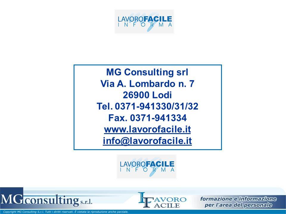 MG Consulting srl Via A. Lombardo n. 7 26900 Lodi Tel. 0371-941330/31/32 Fax. 0371-941334 www.lavorofacile.it info@lavorofacile.it
