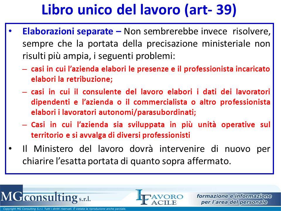 Libro unico del lavoro (art- 39) Elaborazioni separate – Non sembrerebbe invece risolvere, sempre che la portata della precisazione ministeriale non r