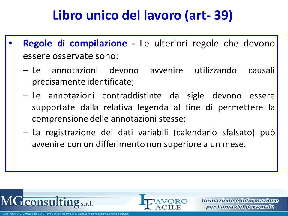 Libro unico del lavoro (art- 39) Regole di compilazione - Le ulteriori regole che devono essere osservate sono: – Le annotazioni devono avvenire utili
