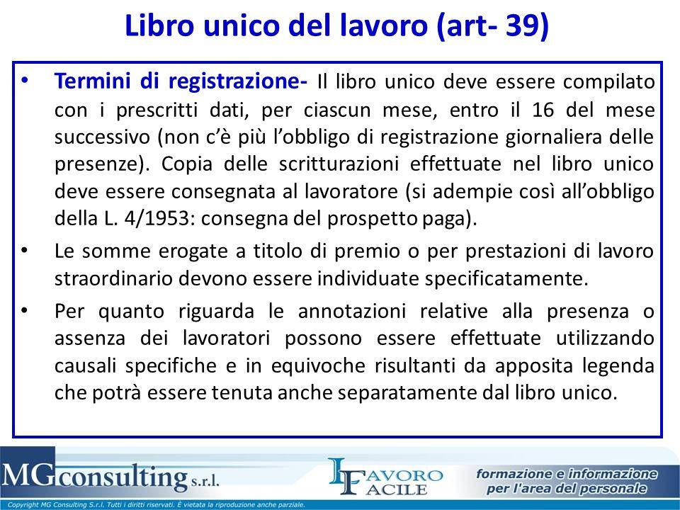 Libro unico del lavoro (art- 39) Termini di registrazione- Il libro unico deve essere compilato con i prescritti dati, per ciascun mese, entro il 16 d