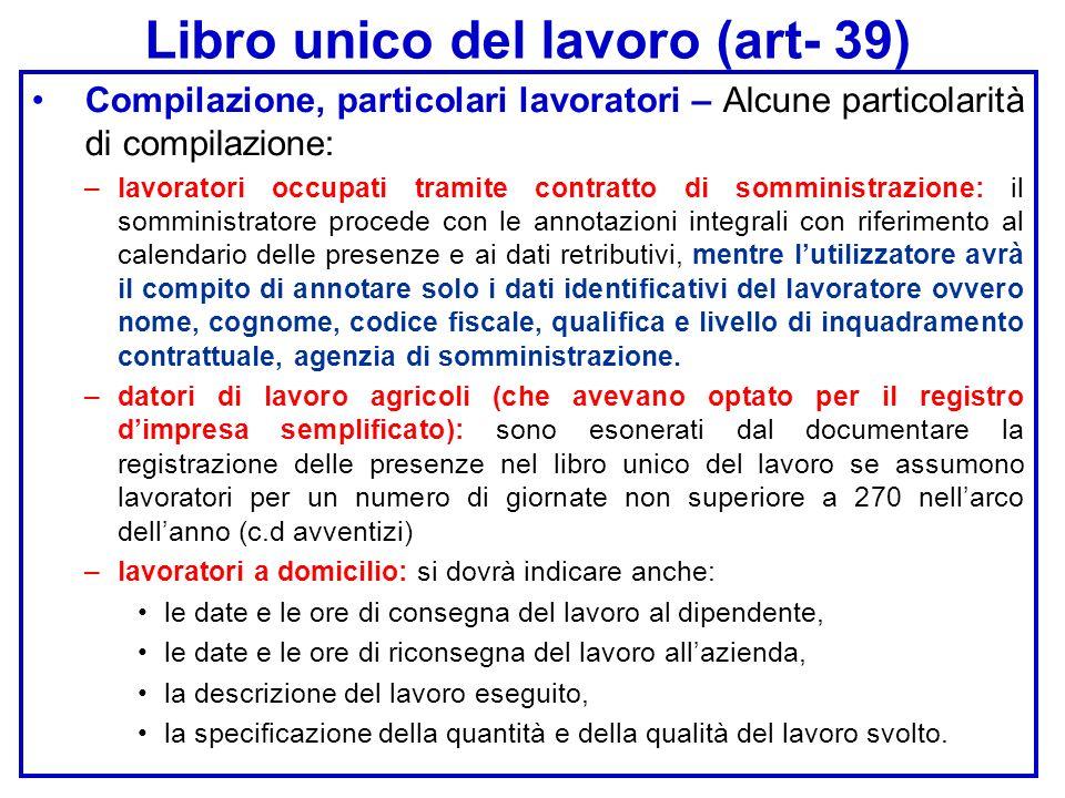 Libro unico del lavoro (art- 39) Compilazione, particolari lavoratori – Alcune particolarità di compilazione: –lavoratori occupati tramite contratto d