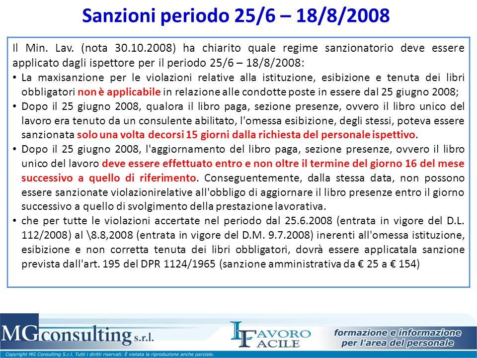 Sanzioni periodo 25/6 – 18/8/2008 Il Min. Lav. (nota 30.10.2008) ha chiarito quale regime sanzionatorio deve essere applicato dagli ispettore per il p