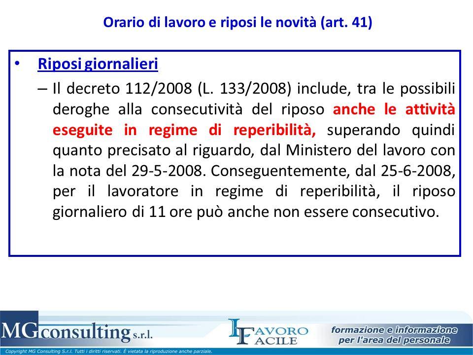 Orario di lavoro e riposi le novità (art. 41) Riposi giornalieri – Il decreto 112/2008 (L. 133/2008) include, tra le possibili deroghe alla consecutiv